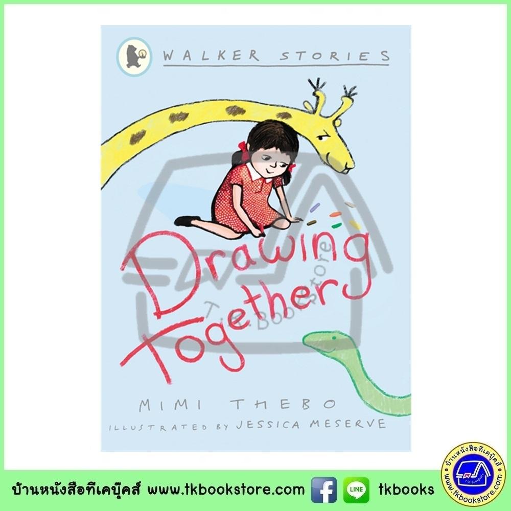 Walker Stories : Drawing Together หนังสือเรื่องสั้นของวอร์คเกอร์ : วาดรูปด้วยกัน
