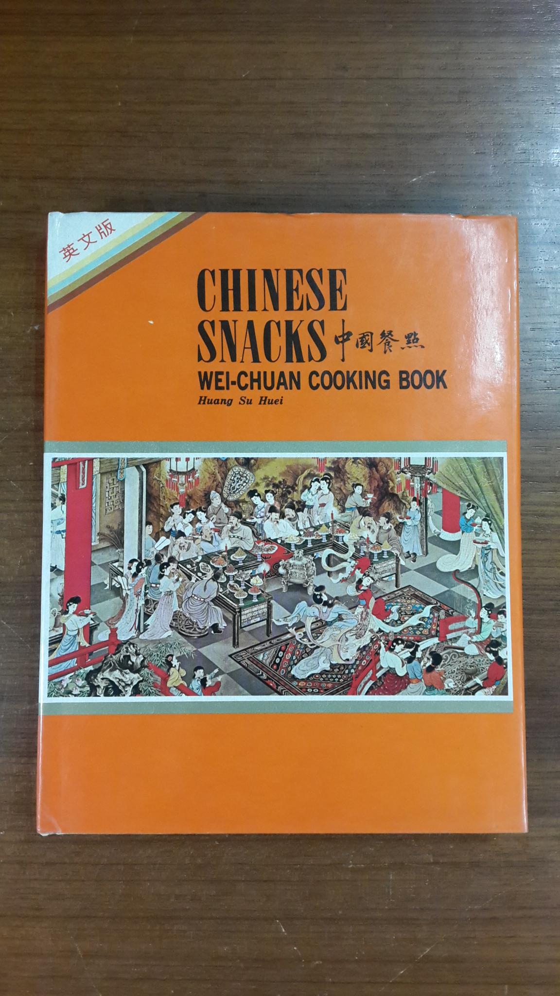 CHINESE SNACKS : WEI - CHUAN COOKING BOOK / Huang Su Huei