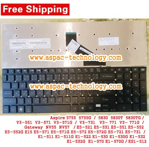 Keyboard ACER Aspire 5755 5755G 5830 5830T V3-551 V3-571 V3-731 V3- 771 NV55 NV57 E5-521 E5-531 E5-551 E15 E5-571 E5-572 E5-721 E5-731 E1-511 E1-522 E1-530 E1-532 E1-570 / ES1-512 ภาษาไทย อังกฤษ