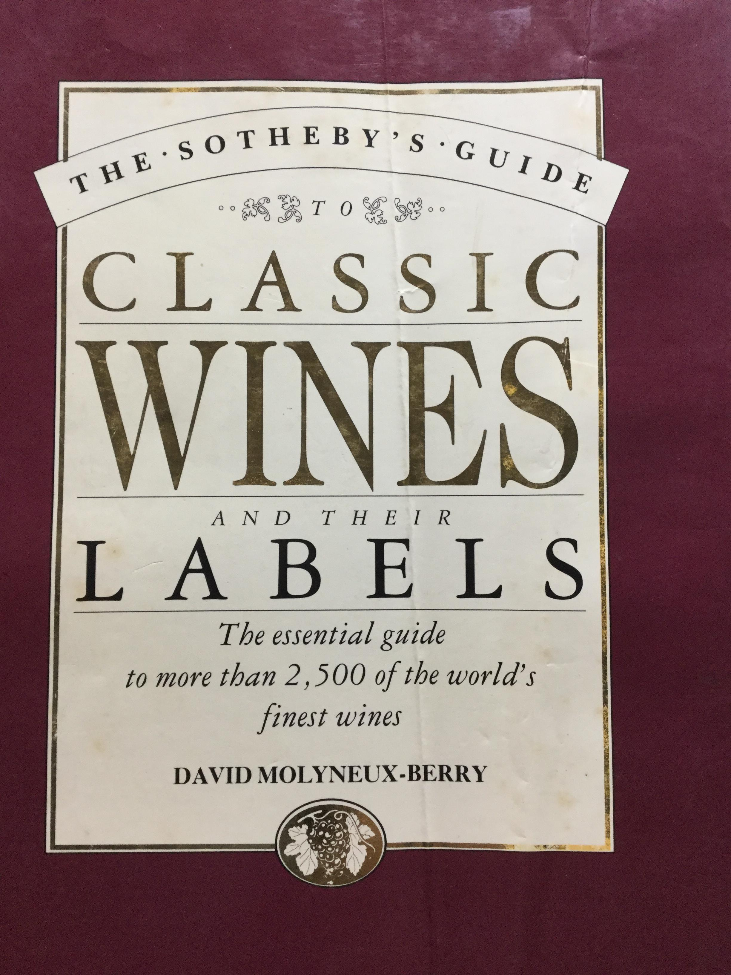 The Southey's Guide CLASSIC WINES and their LABELS The essential guide to more than 2,500 of the world 's finest wine