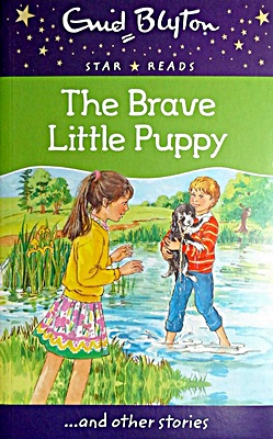 The Brave Little Puppy (Enid Blyton: Star Reads Series 7)