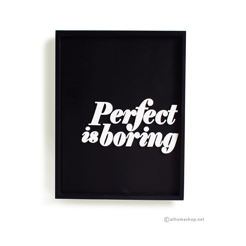 วอลล์อารต์ตัวอักษร 3 มิติ PERFECT IS BORING กรอบดำ