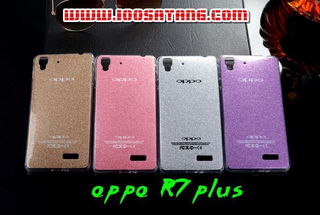 (402-007)เคสมือถือ Case OPPO R7 Plus เคสนิ่มใสพื้นหลัง Glitter เพชรสวยๆ