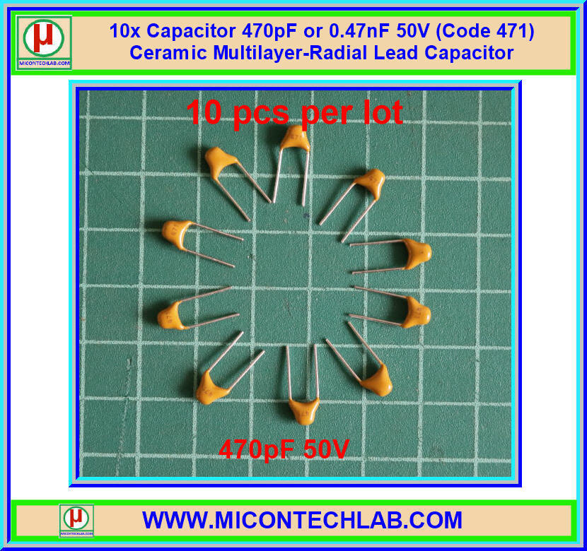10x Capacitor 470pF or 0.47nF 50V (Code 471) Multilayer Ceramic Capacitor